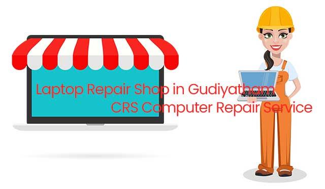 laptop-repair-shop-in-gudiyatham
